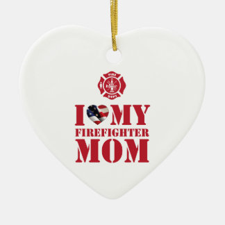 I LOVE MY FIREFIGHTER MOM CERAMIC ORNAMENT