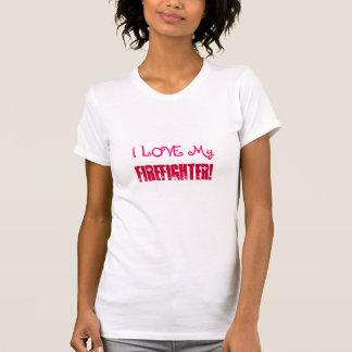 I LOVE My, Firefighter!-T-Shirt