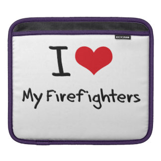 I Love My Firefighters Sleeves For iPads