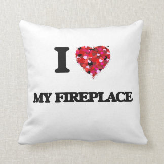 I Love My Fireplace Pillows