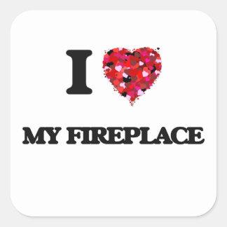 I Love My Fireplace Square Sticker