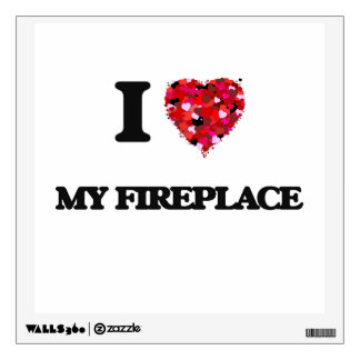 I Love My Fireplace Wall Decals