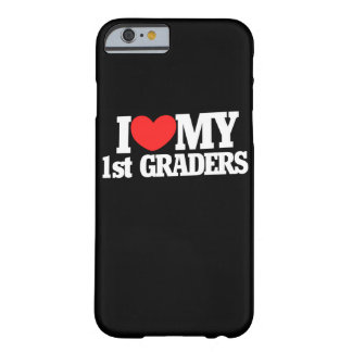 I love my first graders barely there iPhone 6 case