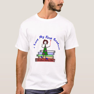 I Love My First Graders--Teacher Gifts T-Shirt