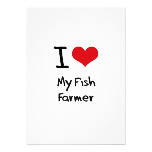 I Love My Fish Farmer Personalized Invites
