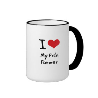 I Love My Fish Farmer Coffee Mugs