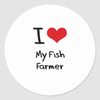 I Love My Fish Farmer Round Stickers