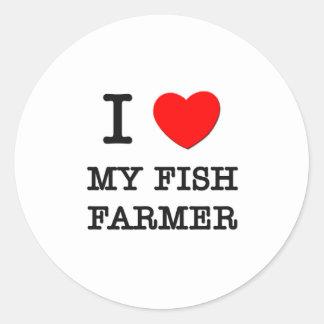 I Love My Fish Farmer Round Sticker