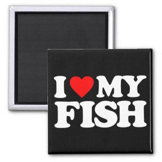 I LOVE MY FISH MAGNET