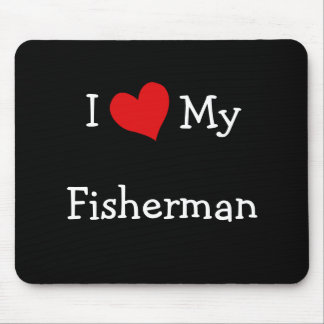 I Love My Fisherman Mouse Pad