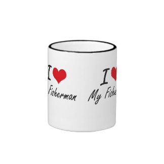 I Love My Fisherman Ringer Coffee Mug