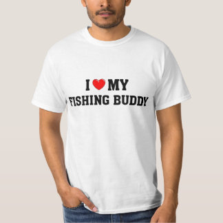 I love my fishing buddy T-Shirt