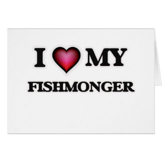 I love my Fishmonger Card