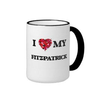 I Love MY Fitzpatrick Ringer Coffee Mug