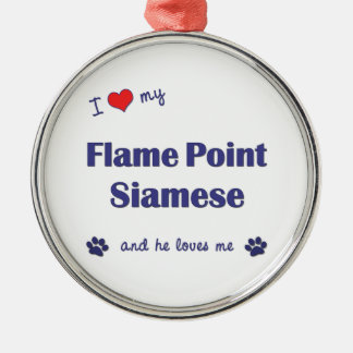 I Love My Flame Point Siamese (Male Cat) Metal Ornament