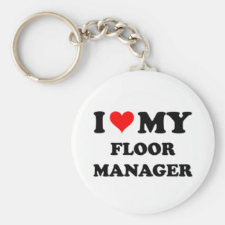 I Love My Floor Manager Key Chains