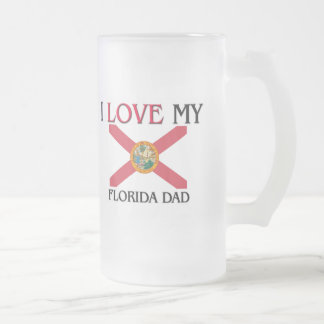 I Love My Florida Dad 16 Oz Frosted Glass Beer Mug