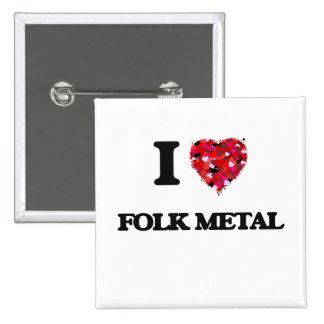 I Love My FOLK METAL 2 Inch Square Button