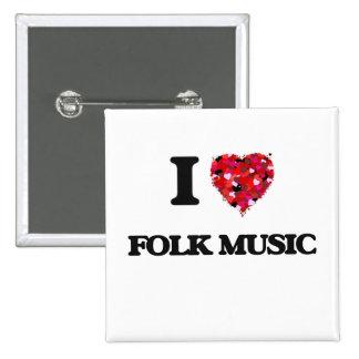 I Love My FOLK MUSIC 2 Inch Square Button