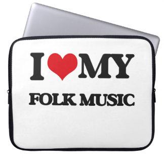 I Love My FOLK MUSIC Computer Sleeve