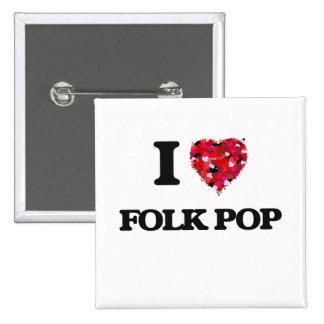 I Love My FOLK POP 2 Inch Square Button