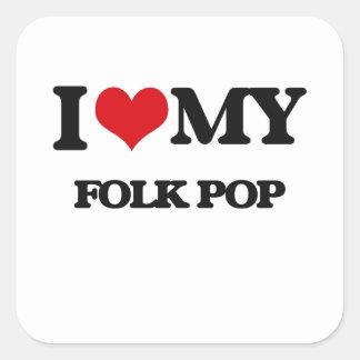 I Love My FOLK POP Square Stickers