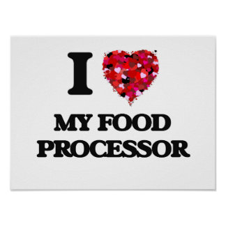 I Love My Food Processor Poster