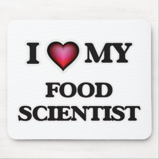 I love my Food Scientist Mouse Pad