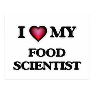 I love my Food Scientist Postcard
