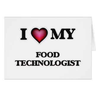 I love my Food Technologist Card