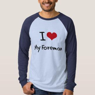 I Love My Foreman Tshirt