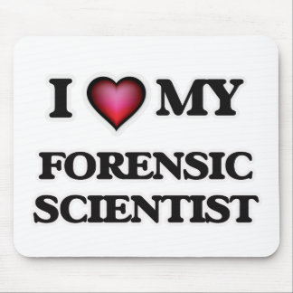 I love my Forensic Scientist Mouse Pad