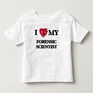 I love my Forensic Scientist Toddler T-shirt