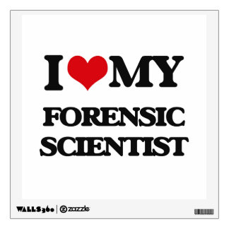 I love my Forensic Scientist Wall Graphics