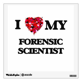 I love my Forensic Scientist Wall Decal
