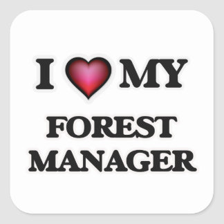 I love my Forest Manager Square Sticker