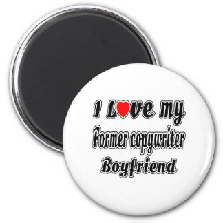 I Love My Former copywriter Boyfriend Magnet