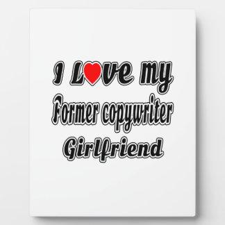 I Love My Former copywriter Girlfriend Plaques