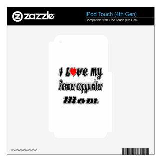 I Love My Former copywriter Mom iPod Touch 4G Skin
