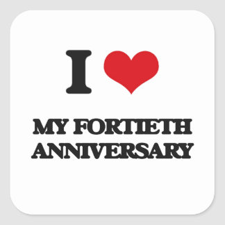 I Love My Fortieth Anniversary Square Stickers