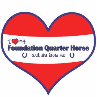 I Love My Foundation Quarter Horse (Female Horse) Cutout