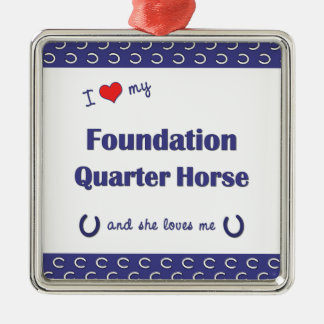 I Love My Foundation Quarter Horse (Female Horse) Square Metal Christmas Ornament