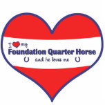 I Love My Foundation Quarter Horse (Male Horse) Acrylic Cut Outs
