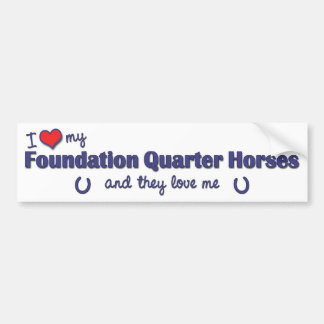 I Love My Foundation Quarter Horses (Multi Horses) Car Bumper Sticker