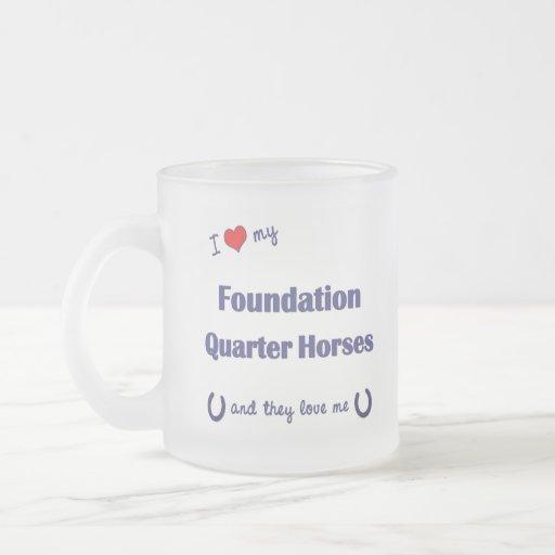 I Love My Foundation Quarter Horses (Multi Horses) Mug