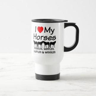 I Love My FOUR Horses Travel Mug