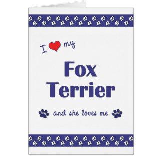 I Love My Fox Terrier (Female Dog) Greeting Card