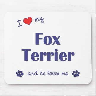 I Love My Fox Terrier (Male Dog) Mouse Pad