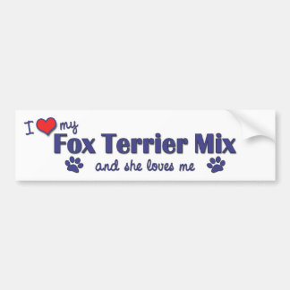 I Love My Fox Terrier Mix (Female Dog) Bumper Sticker