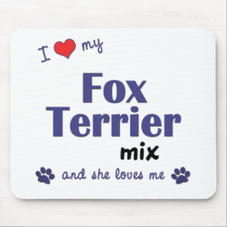 I Love My Fox Terrier Mix (Female Dog) Mouse Pad